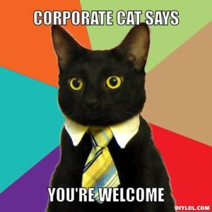 resized_business-cat-meme-generator-corporate-cat-says-you-re-welcome-dc456d